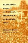 Elementary Aspects of Peasant Insurgency in Colonial India by Ranajit Guha (Paperback, 1999)