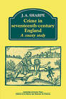 Crime in Seventeenth-century England: A County Study by J. A. Sharpe (Paperback, 2008)