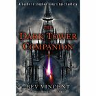 The Dark Tower Companion by Bev Vincent (2013, Paperback)