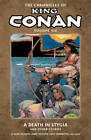 Chronicles of King Conan Volume 6: A Death in Stygia and Other Stories: Volume 6: Death in Stygia and Other Stories by Alan Zelenetz (Paperback, 2013)