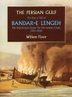 The Persian Gulf: The Rise and Fall of Bandar-e Lengeh, the Distribution Center for the Arabian Coast, 1750-1930 by Willem M. Floor (Paperback, 2010)
