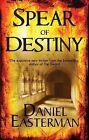 The Spear of Destiny by Daniel Easterman (Hardback, 2009)