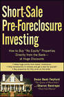 Short-sale Pre-foreclosure Investing: How to Buy No-equity Properties Directly from the Bank  - At Huge Discounts by Dwan Bent-Twyford, Sharon Restrepo (Paperback, 2008)