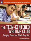 The Teen-Centered Writing Club: Bringing Teens and Words Together by Constance Hardesty (Paperback, 2008)