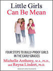 Little Girls Can be Mean: Four Steps to Bully-Proof Girls in the Early Grades by Reyna Lindert, Michelle Anthony (CD-Audio, 2011)
