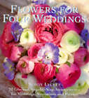 Flowers for Four Weddings: 20 Glorious Step-by-step Arrangements by Simon Lycett (Paperback, 1997)