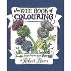 The Wee Book of Colouring: Beautiful Images Inspired by the Poetry of Robert Burns by Melissa Four (Paperback, 2015)