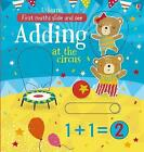 Slide and See Adding at the Circus by Hannah Watson (Board book, 2017)