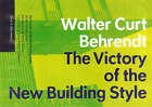 Victory of the New Building Style by Walter Curt Behrendt (Paperback, 2000)