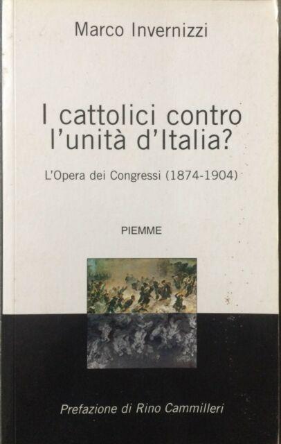 I cattolici contro l'unità d'Italia? L'Opera dei Congressi (1874-1904)