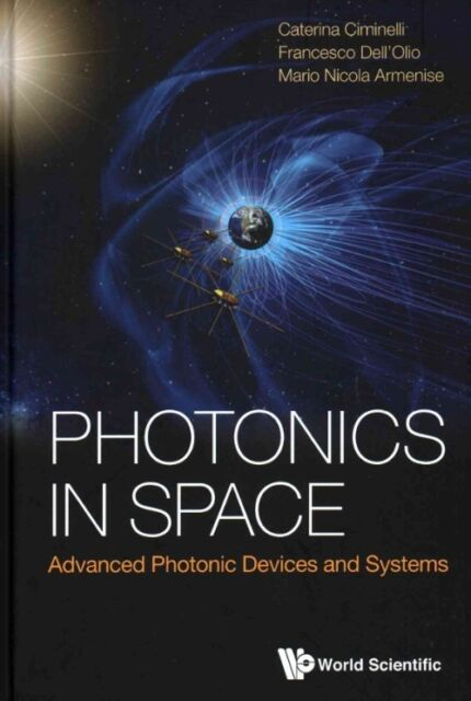 Photonics in Space : Advanced Photonic Devices and Systems, Hardcover by Cimi...