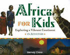Africa for Kids: Exploring a Vibrant Continent, 19 Activities by Harvey Croze (Paperback, 2006)