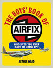 The Boys' Book of Airfix by Arthur Ward (Hardback, 2009)