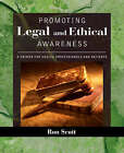 Promoting Legal and Ethical Awareness: A Primer for Health Professionals and Patients by Ronald W. Scott (Hardback, 2008)