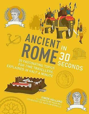 1 of 1 - Ancient Rome in 30 Seconds: 30 fascinating topics for time travellers, explained