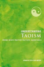 Understanding Taoism: Origins*Beliefs*Practices*Holy Texts*Sacred Places