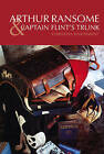 Arthur Ransome and Captain Flint's Trunk by Christina Hardyment (Paperback, 2007)