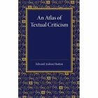 An Atlas of Textual Criticism: Being an Attempt to Show the Mutual Relationship of the Authorities for the Text of the New Testament Up to About 1000 AD by Edward Ardron Hutton (Paperback, 2014)