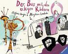 Der Bus mit den eckigen Rädern von Marjaleena Lembcke (2015, Gebundene Ausgabe)