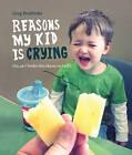 Reasons My Kid is Crying by Greg Pembroke (Hardback, 2013)