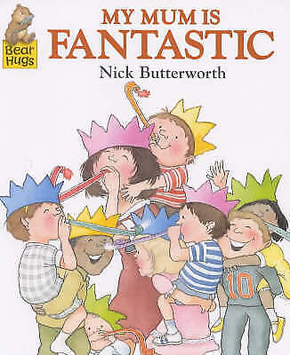 "1 of 1 - ""AS NEW"" My Mum is Fantastic (Bear Hugs), Butterworth, Nick, Book"