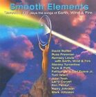 Smooth Elements: Smooth Jazz Plays the Songs of Earth, Wind & Fire by Various Artists (CD, Aug-1997, Shanachie Records)