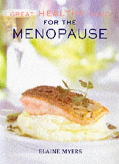 Great Healthy Food for the Menopause,Elaine Myers