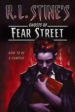 R. L. Stine&#39s Ghosts of Fear Street: How to Be a Vampire by R. L. Stine...