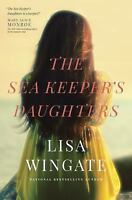 The Sea Keeper's Daughters-Lisa Wingate-2015 Carolina Heirlooms novel-TSP
