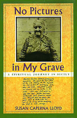 (Good)-No Pictures on My Grave: Spiritual Journey in Sicily (Paperback)-Lloyd, S