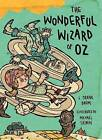The Wonderful Wizard of Oz: Illustrations by Michael Sieben by L. Frank Baum (Hardback, 2013)