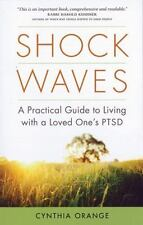 Shock Waves: A Practical Guide to Living with a Loved One's PTSD, Orange, Cynthi