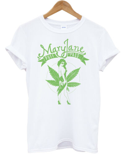 MARY JANE PUFF PASS HIPSTER DIS OBEY SWAG TSHIRT FRESH WEED GANJA CANNABIS NEW