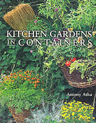 Atha, Anthony, The Container Kitchen Garden, Very Good Book