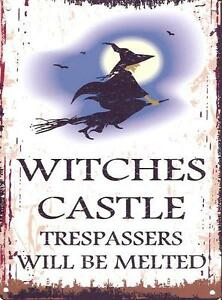 WITCHES-CASTLE-TRESPASSERS-WILL-BE-MELTED-METAL-SIGN-RETRO-VINTAGE-STYLE-SMALL