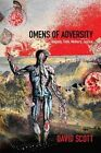 Omens of Adversity: Tragedy, Time, Memory, Justice by David Scott (Paperback, 2014)