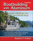 Boatbuilding with Aluminum: A Complete Guide for the Amateur and Small Shop by Stephen F. Pollard (Hardback, 2006)