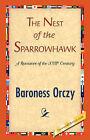 The Nest of the Sparrowhawk by Baroness, Baroness Emmuska Orczy (Hardback, 2007)