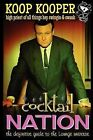 Cocktail Nation - The Definitive Guide to the Lounge Universe by Koop Kooper (Paperback / softback, 2013)