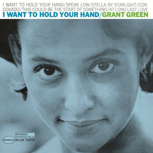 Grant Green - I Want to Hold Your Hand [New Vinyl]