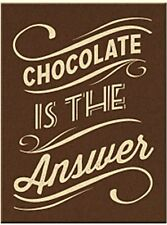 Chocolate Is The Answer funny fridge magnet    (na)