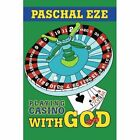Playing Casino With God 9780595284276 by Paschal Eze Paperback