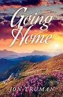 Going Home 9781631921018 by Jon Truman Paperback