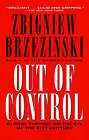 Out of Control: Global Turmoil on the Eve of the 21st Century by Zbigniew Brzezinski (Paperback, 1996)