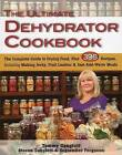 The Ultimate Dehydrator Cookbook: The Complete Guide to Drying Food by September Ferguson, Tammy Gangloff, Steven Gangloff (Paperback, 2014)