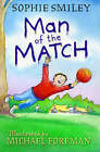 Man of the Match by Sophie Smiley (Paperback, 2005)
