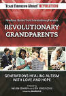 Revolutionary Grandparents: Generations Healing Autism with Love and Hope by Skyhorse Publishing (Hardback, 2016)