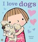 I Love Dogs! by Emma Dodd (Paperback, 2014)