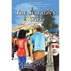 The Surgeon's Wife 9781456762551 by William H. Coles Paperback