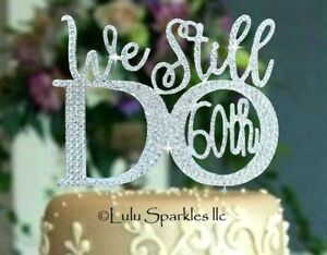 60th 50th 40th Or 30th Wedding Anniversary Cake Topper 169 We
